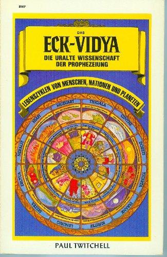 Das ECK-VIDYA, die uralte Wissenschaft der Prophezeiung
