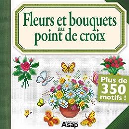 Fleurs et bouquets au point de croix par [Roquemont, Brigitte]