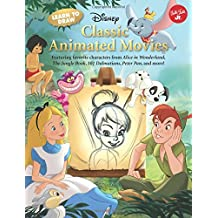Learn to Draw Disney Classic Animated Movies: Featuring Favorite Characters from Alice in Wonderland, the Jungle Book, 101 Dalmations, Peter Pan, and More!