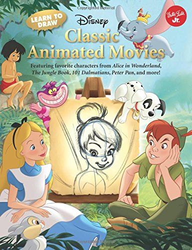 Learn to Draw Disney's Classic Animated Movies: Featuring Favorite Characters from Alice in Wonderland, the Jungle Book, 101 Dalmatians, Peter Pan, an