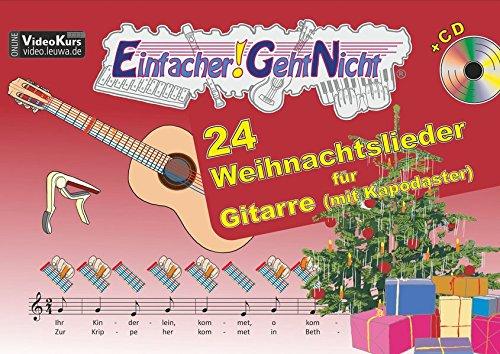 Einfacher!-Geht-Nicht: 24 Weihnachtslieder für Gitarre mit CD: Das besondere Notenheft für Anfänger