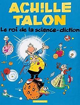 Achille Talon - Tome 10 - Le roi de la science diction par [Greg]