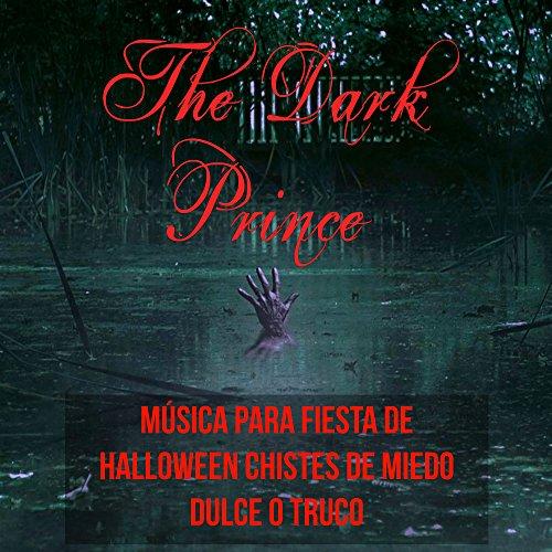 The Dark Prince - Música para Fiesta de Halloween Chistes de Miedo Dulce o Truco com Efectos de Sonidos Electro - Halloween-fiesta Musica