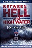 Between Hell And High Water: God Was There