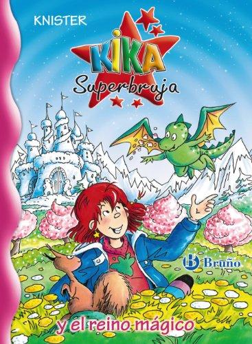 Kika Superbruja y el reino mágico (Castellano - A Partir De 8 Años - Personajes - Kika Superbruja) por KNISTER