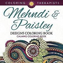 Mehndi & Paisley Designs Coloring Book - Calming Coloring Book
