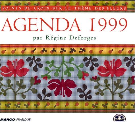 Agenda 1999 : Point de croix sur le thème des fleurs par Régine Deforges