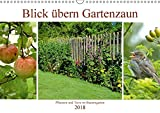 Blick übern Gartenzaun (Wandkalender 2018 DIN A3 quer): Pflanzen und Tiere im Bauerngarten (Monatskalender, 14 Seiten ) (CALVENDO Natur) [Kalender] [Apr 08, 2017] Lutzenberger, Monika