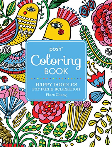 Posh Adult Coloring Book: Happy Doodles for Fun & Relaxation: Flora Chang (Posh Coloring Books) por Flora Chang