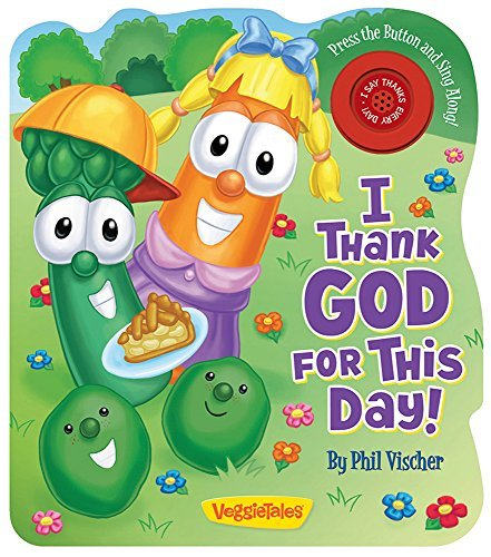 I Thank God for This Day! (A VeggieTales Book) (VeggieTales (Candy Cane Press)) by Phil Vischer (2013-02-01)