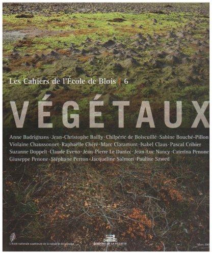 Les cahiers de l'Ecole de Blois, N° 6 : Végétaux par Anne Badrignans
