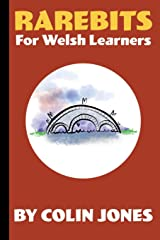 Rarebits for Welsh Learners: A Miscellany for Adults Learning Welsh Paperback