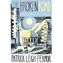 The Broken Road: From the Iron Gates to Mount Athos [Idioma Inglés]