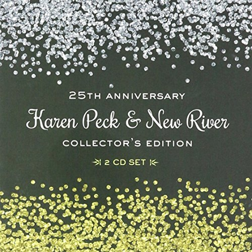 25th Anniversary: Collector's Edition by Karen Peck & New River (2016-08-03)