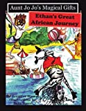 Best AuthorHouse Aunt Books - Aunt Jo Jo's Magical Gifts: Ethan's Great African Review