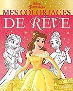 DISNEY PRINCESSES - Mes coloriages de rêve - Robes féériques de Disney