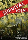 Survival Total (Bd. 1): Vom Dschungel, der Wüste, dem Meer und der Großstadt - Thomas Gast