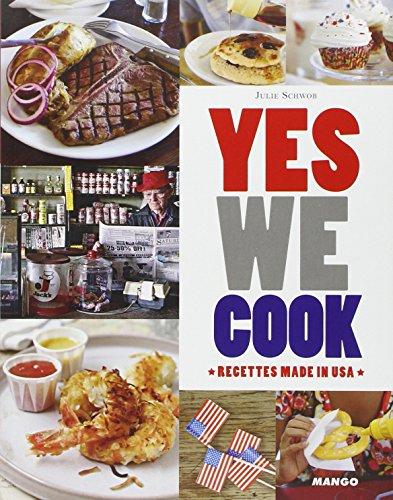 Yes we cook ! : Recettes made in USA par Julie Schwob
