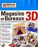 Magasins et bureaux 3D...