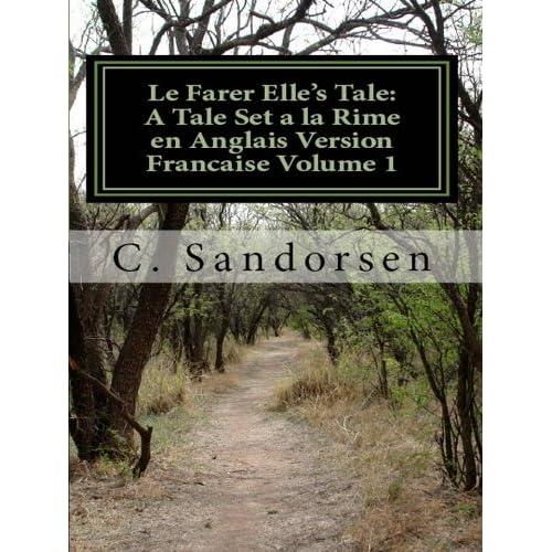 Le Farer Elle's Tale: A Tale Set à la Rime en Anglais Vol. 1 (Poetic série)
