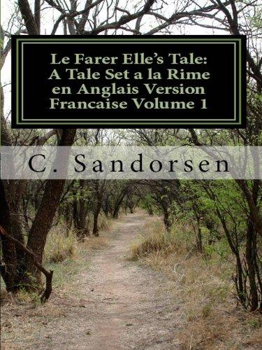 Le Farer Elle's Tale: A Tale Set à la Rime en Anglais Vol. 1 (Poetic série) par C. Sandorsen