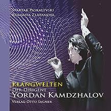 Klangwelten: Der Dirigent Yordan Kamdzhalov