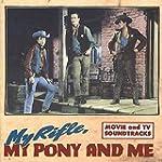 My Rifle My Pony & -26 T.