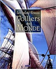 Les plus beaux voiliers du monde par Ollivier Puget