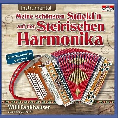 Meine schönsten Stückl'n auf der Steirischen Harmonika; Instrumental; Zum Nachspielen geeignet; Steirische Harmonika;