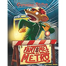 Geronimo Stilton N°6 : Le fantôme du métro