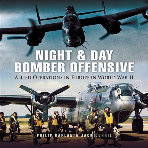 Night and Day Bomber Offensive: Allied Airmen in World World II Europe (Pen & Sword Aviation)