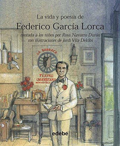 La Vida y Poesia de Federico Garcia Lorca por Rosa Navarro Duran