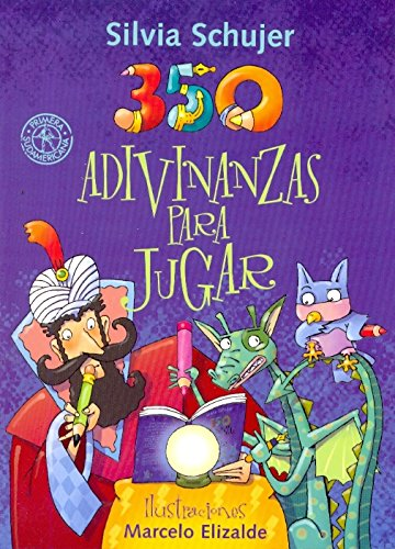 350 adivinanzas para jugar/ 350 Riddles To Play With por Silvia Schujer