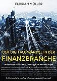 Der digitale Wandel in der Finanzbranche: Wie Fintechs, Robo Advisor und Blogger die Banken schlagen