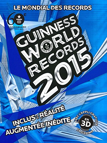 Guinness World Records 2015: Le mondial des records