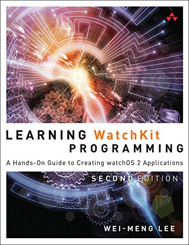 Learning WatchKit Programming: A Hands-On Guide to