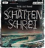 Schattenschrei: Band 3 der Victoria-Bergman-Trilogie - Psychothriller by Erik Axl Sund (2014-11-17)