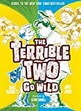 Terrible Two Go Wild (UK edition) (The Terrible Two)