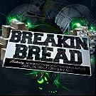 Breakin Bread [Explicit]