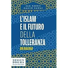 L'islam e il futuro della tolleranza: Un dialogo