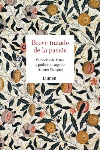 Breve tratado de la pasión (ENSAYO) por Alberto Manguel