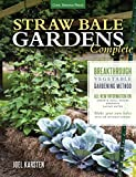 Straw Bale Gardens Complete: Breakthrough Vegetable Gardening Method-All-New Information On: Urban & Small Spaces, Organics, Saving Water-Make Your Own Bales With or Without Straw