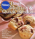 Pillsbury, Best Muffins and Quick Breads Cookbook: Favorite Recipes from America's Most-Trusted Kitchens