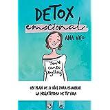 Detox emocional: Un plan de 21 días para eliminar la negatividad de tu vida