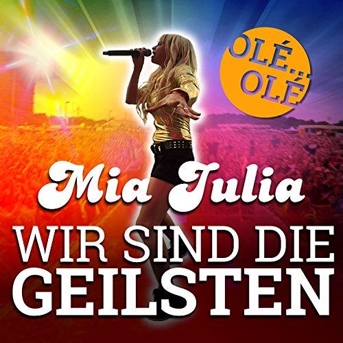 wir sind die geilsten von mia julia bei amazon music