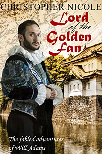 Lord of the Golden Fan: A historical saga of the first Englishman in Japan (English Edition)