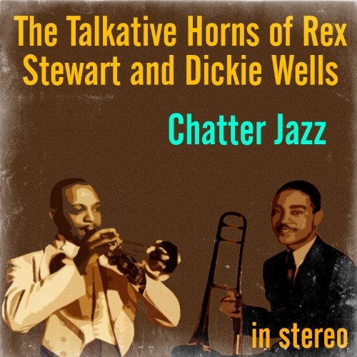 Chatter Jazz: The Talkative Horns of Rex Stewart and usato  Spedito ovunque in Italia