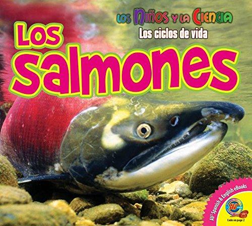 Los Salmones (Los niños y la ciencia: Los ciclos de vida / Science Kids: Life Cycles) por Ruth Daly