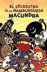El secuestro de la hamburguesa par Macundra