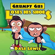Grumpy Gus Loses His Shoes (Books for Kids Book 2) (English Edition)